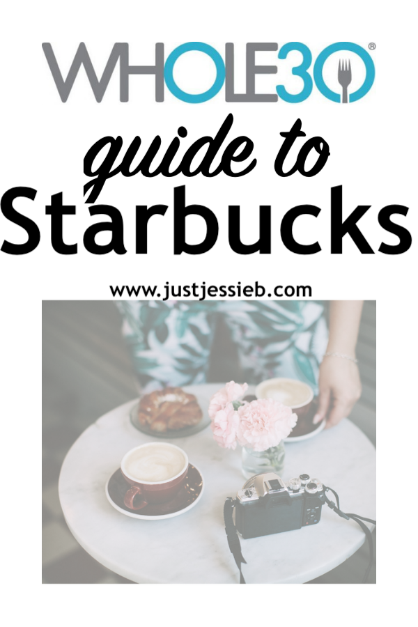 Whole30 Eats Guide To Starbucks Just Jessie B